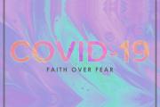 Covid-19: Faith over Fear