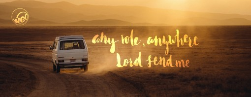 WEC – any role, anywhere, Lord send me